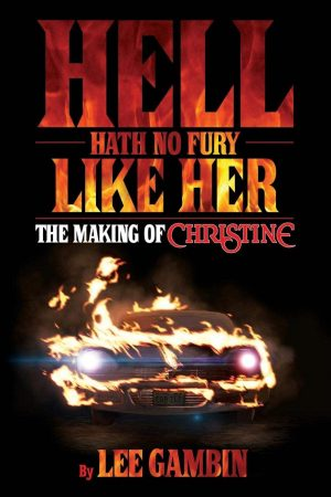 Hell Hath No Fury Like Her: The Making of Christine livre