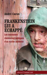 Frankenstein lui a échappé couverture livre