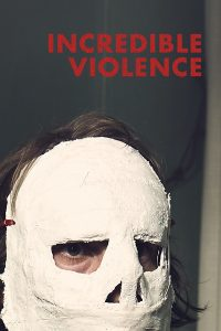 Incredible Violence affiche film