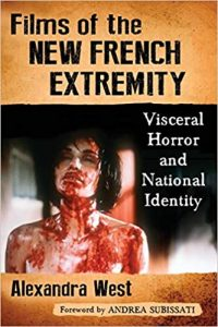 Films of the New French Extremity Visceral Horror and National Identity