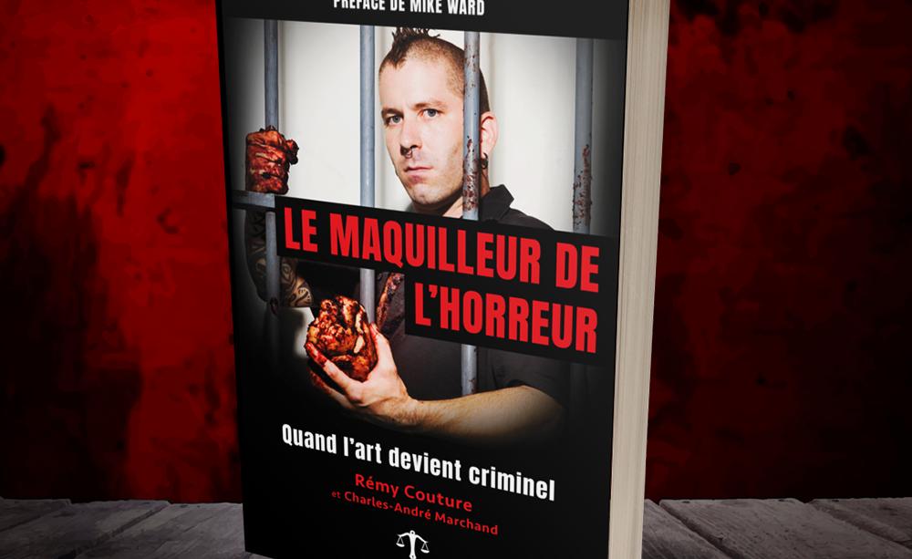 Le maquilleur de l'horreur: Quand l'art devient criminel couverture livre