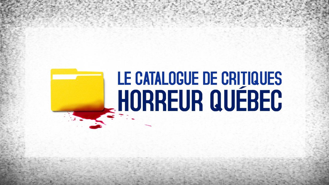 catalogue critiques Horreur Québec