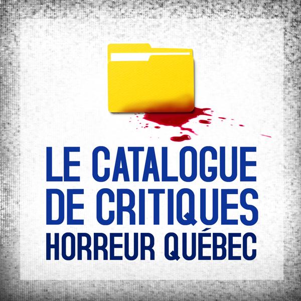 Catalogue de critiques Horreur Québec