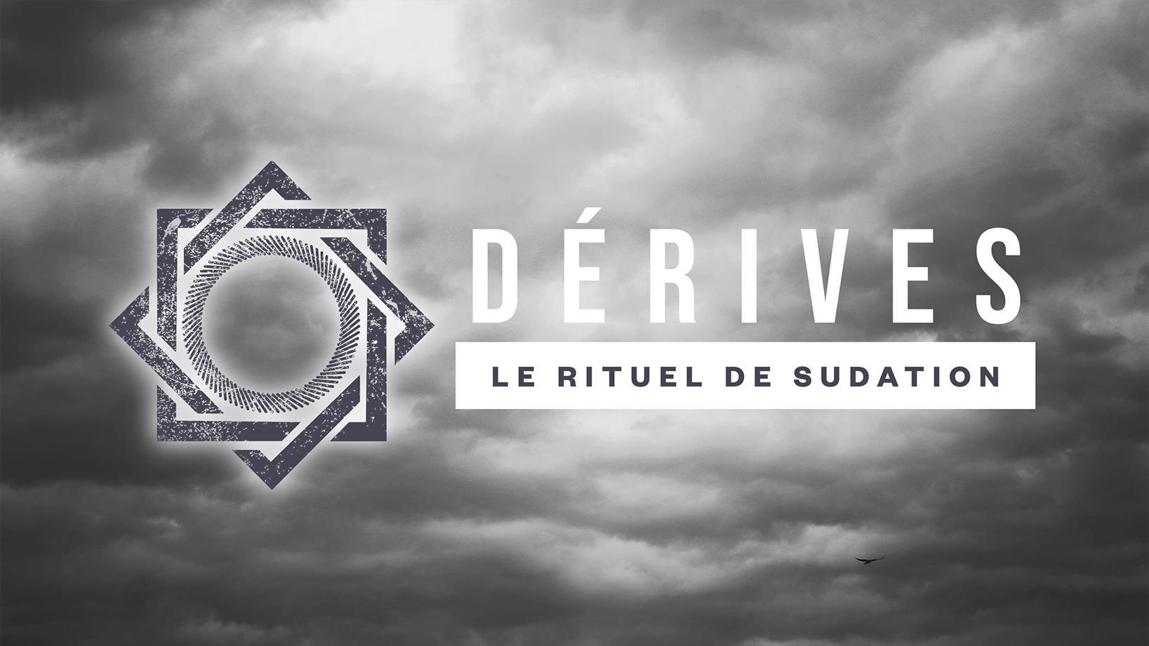 Dérives: Le rituel de sudation podcast balado
