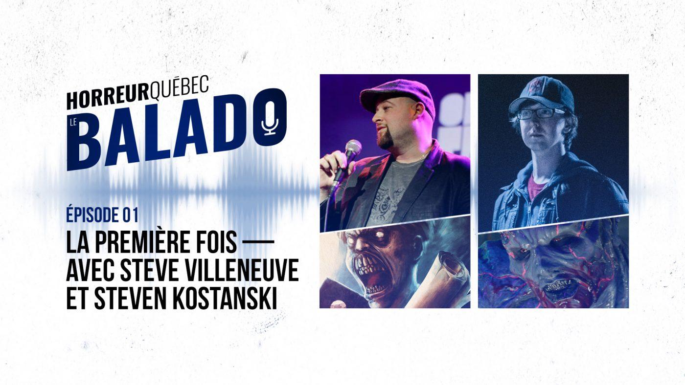 Horreur Quebec Balado Steve Villeneuve Steven Kostanski