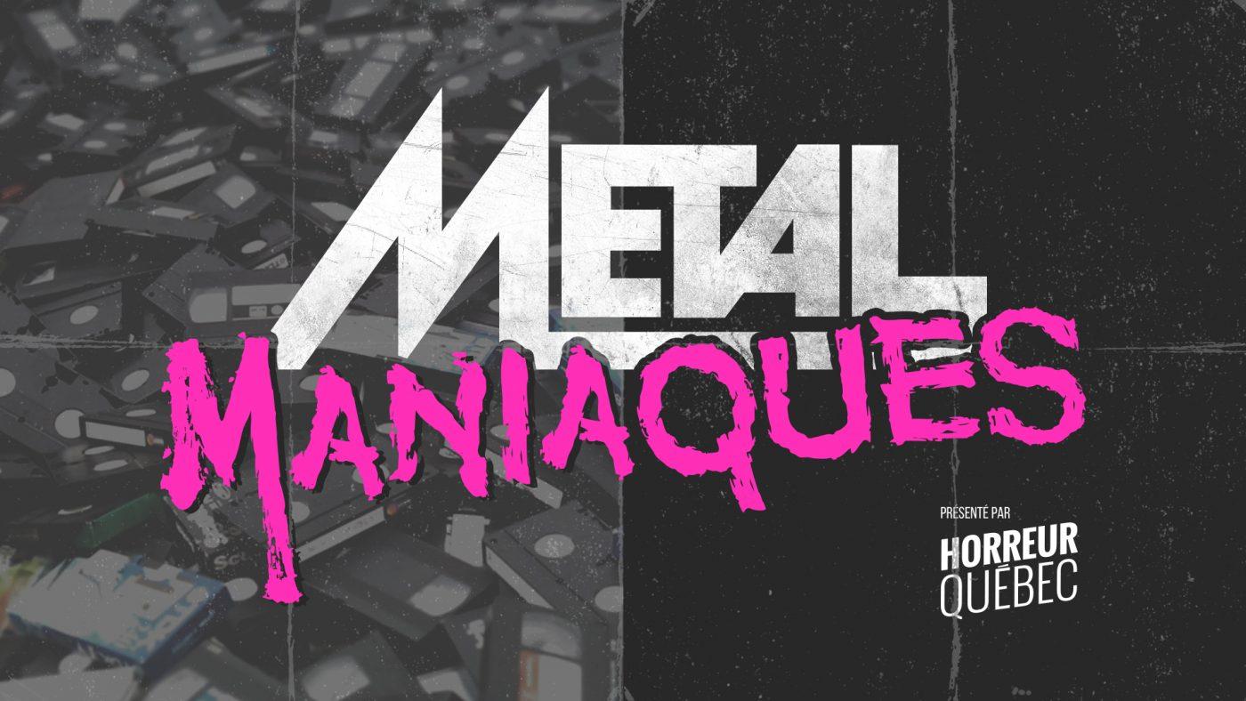 Metal maniaques