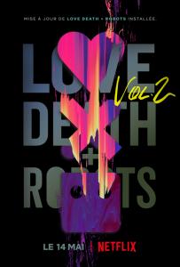 Love, Death + Robots Volume 2 affiche série Netflix