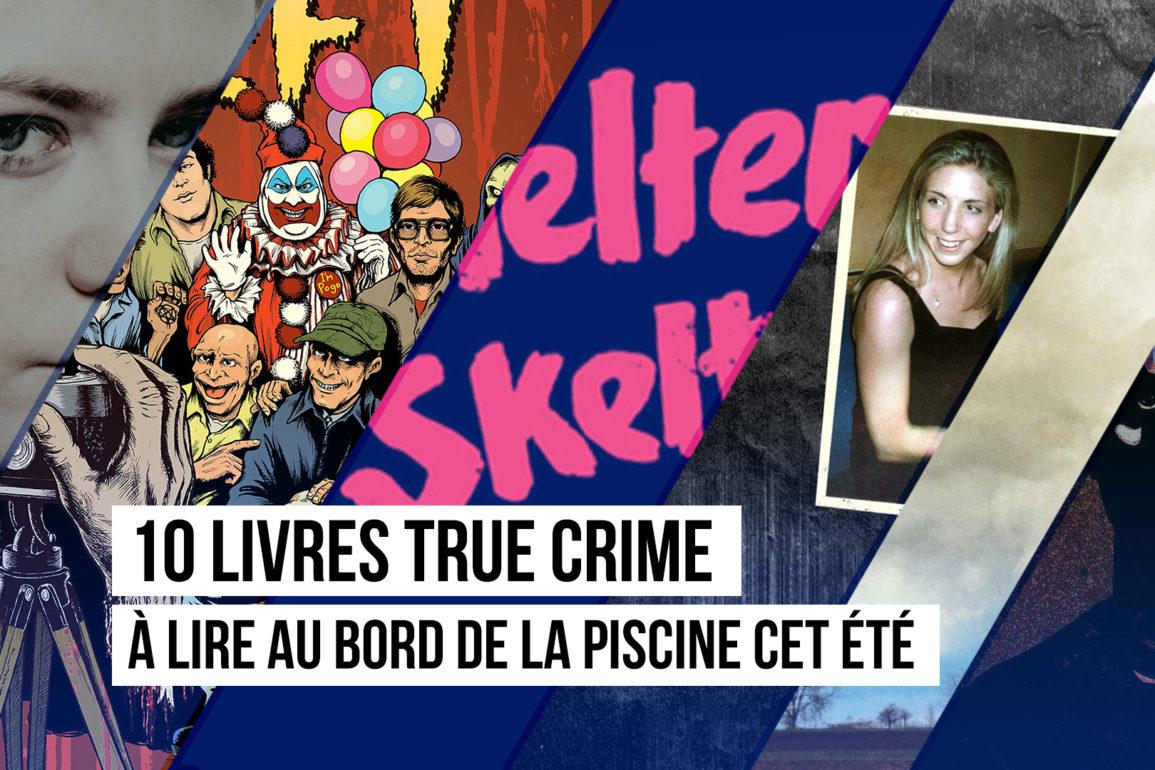 10 livres true crime a lire
